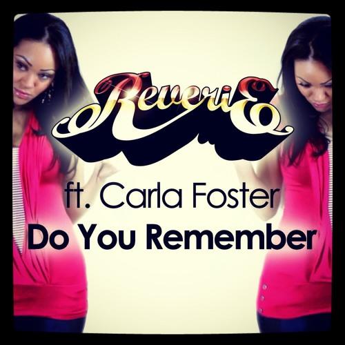 Reverie Soul ft. Carla Foster - Do You Remember - L Phonix & Yllavation Remix - ITUNES/JUNO/BEATPORT
