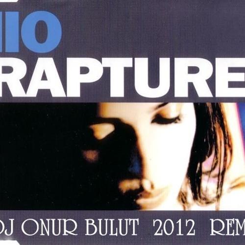IIO - Rapture (Dj Onur Bulut 2012 Remix) FREE DOWNLOAD