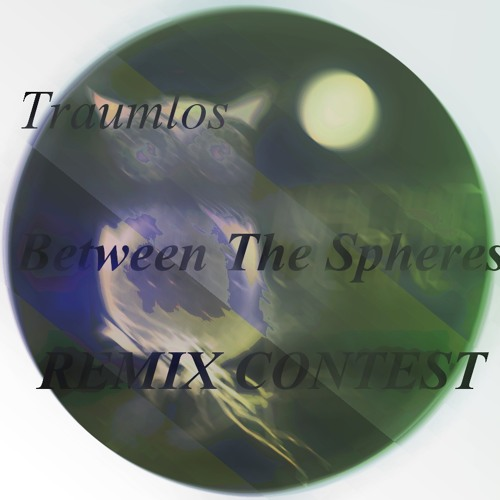 Traumlos - Between The Spheres - Remix Contest