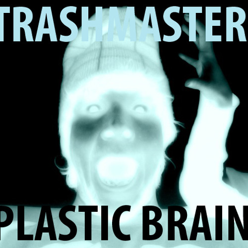 TrashMaster - Plastic Brain
