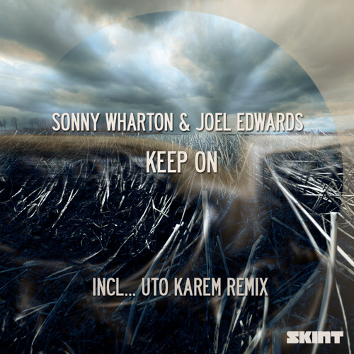 Sonny Wharton & Joel Edwards - Keep On [Skint] *Preview clip*
