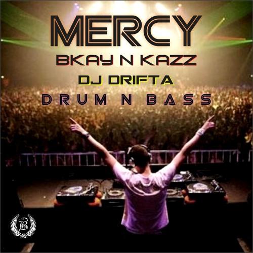 Bkay & Kazz - Mercy (Drifta Remix) FREE DOWNLOAD!!