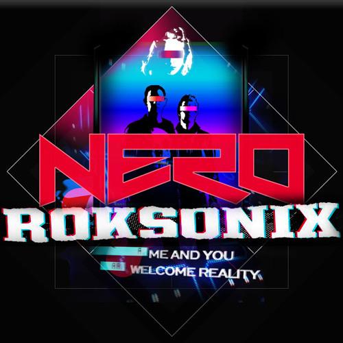 Nero-Me and You (Roksonix Remix) (Unreleased Studio Quality)