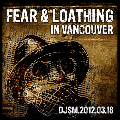 Fear & Loathing in Vancouver - a Full Full On Psychedelic Trance Mix