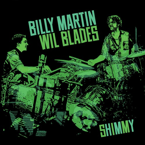 Billy Martin & Wil Blades - 'Shimmy'