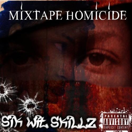 Sik-Wit-Skillz - Hard Body Shxt (Free'style) #MixtapeHomicide