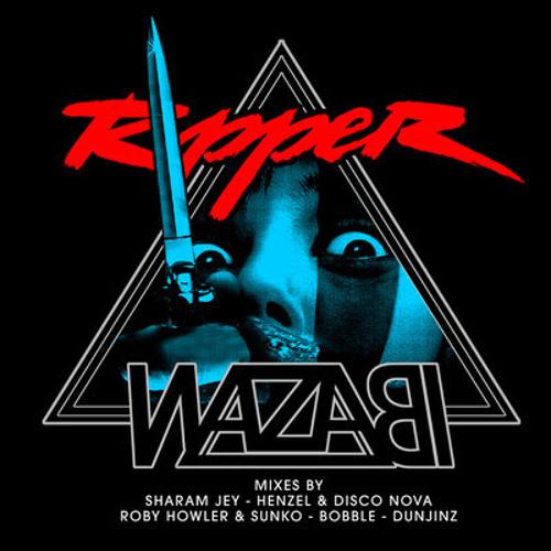 WAZABI - RIPPER (BOBBLE REMIX) [KING KONG REC]