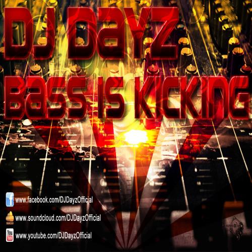DJ Dayz - Bass is Kicking (Edit)