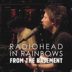Radiohead - Where I End And You Begin (From The Basement)