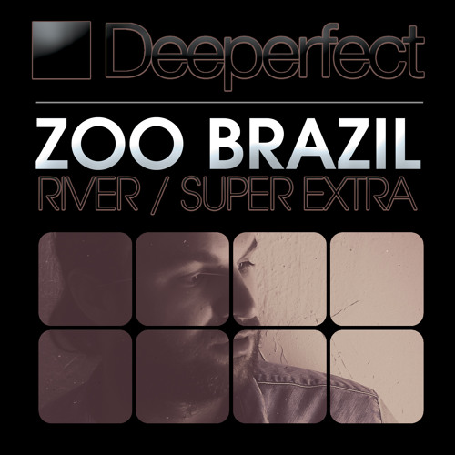 Zoo Brazil - Super Extra (Stefano Noferini Remix) [Deeperfect]