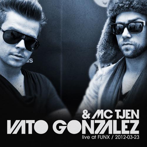 Vato Gonzalez and MC Tjen - LIVE at FunX Dance (2012-03-23)
