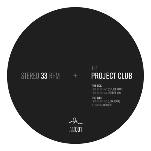 "AM 001 - The Project Club ""Field Of Dreams"""