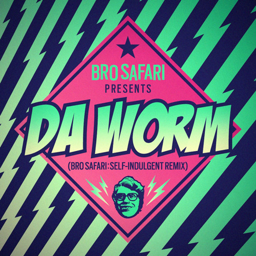 Bro Safari - Da Worm (Bro Safari: Self-Indulgent Remix) [Free Download]