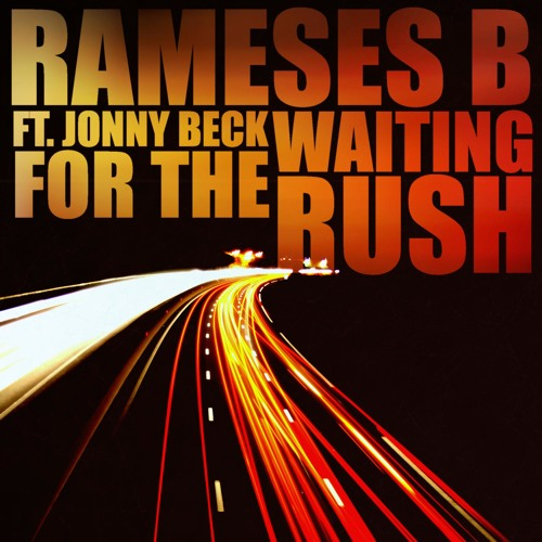 Rameses B - Waiting For The Rush (ft. Jonny Beck)