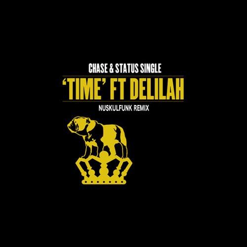 Chase & Status ft Delilah - Time (Nuskulfunk Bootleg) [Free!]