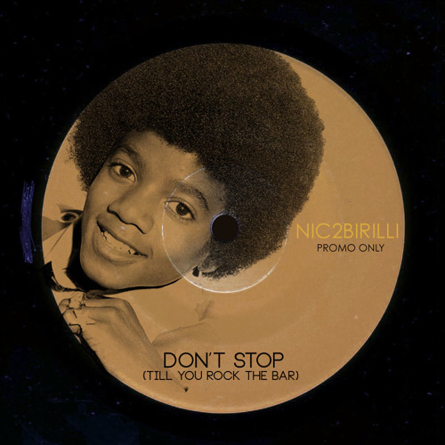 Don't stop (til you rock the bar) - [Nic2Birilli exclusive]