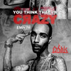 Ca$his–You Think That Im Crazy (prod. by Eminem)