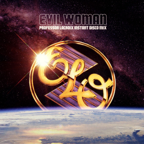 ELO - Evil Woman [Professor LaCroix Instant Disco Mix]