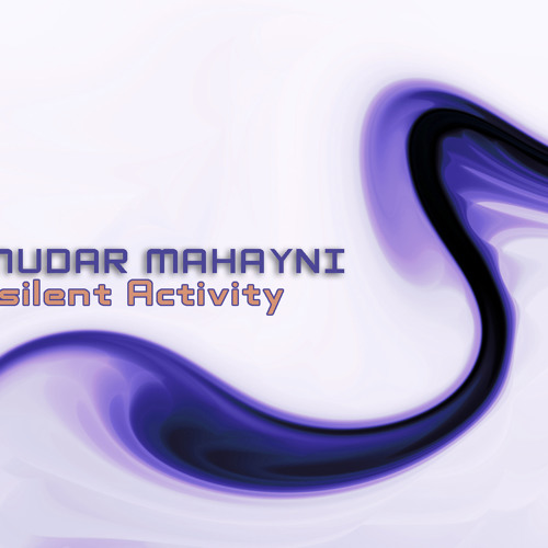 Mudar Mahayni - Silent Activity ( Original Mix )