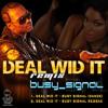Deal wid it - Busy Signal (Rubixxx RMX) ***FREE DOWNLOAD***