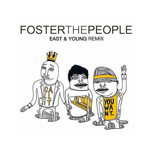 (preview) Foster The People - Call It What You Want (East & Young Remix)
