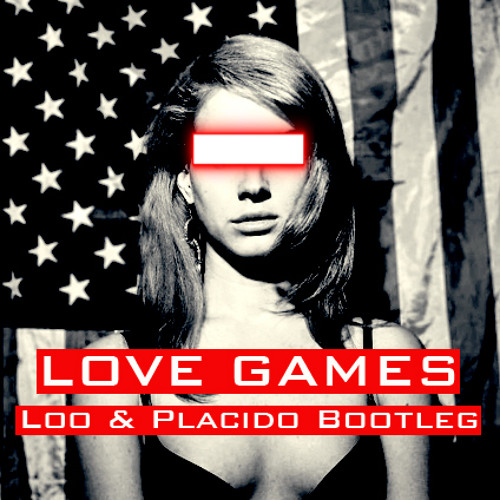 Lana Del Rey vs Bob Marley vs The Police - Love Games (Loo & Placido Bootleg)