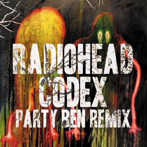 Radiohead - Codex (Party Ben Remix)