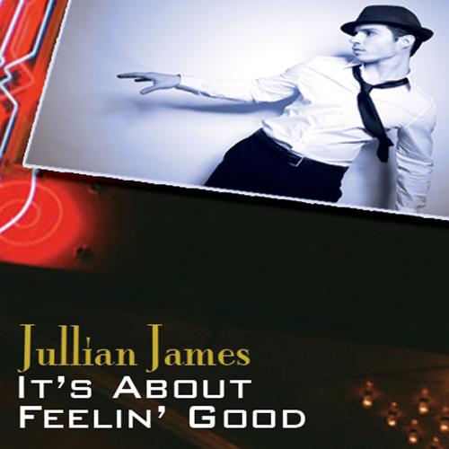 Jullian James - Its About Feelin Good