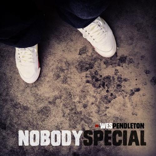 Wes Pendleton - Nobody Special