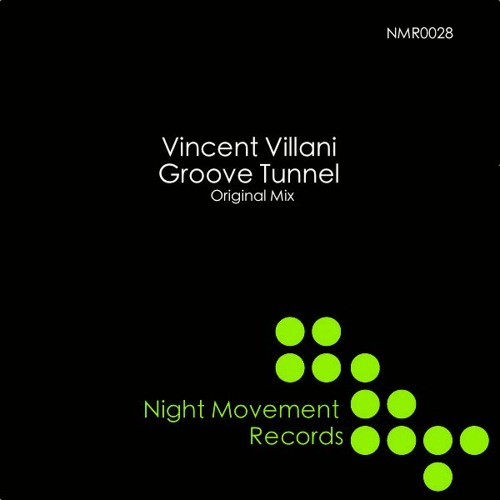 Groove Tunnel- Vincent Villani (Original Mix) 2012 Re-Edit - Night Movement Records