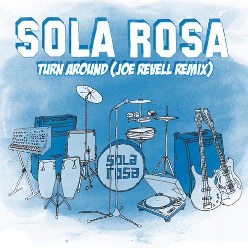 Sola Rosa - Turn around (Joe Revell remix)