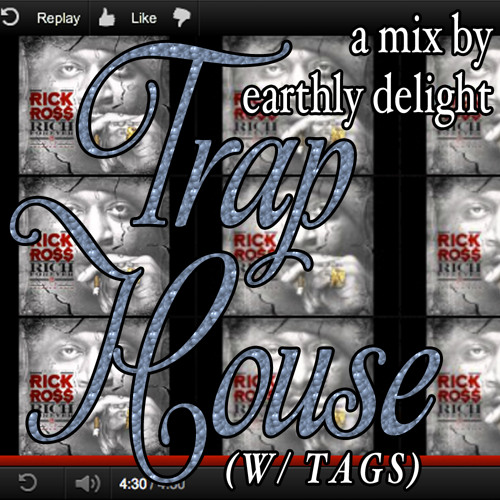 TRAP HOUSE (W  TAGS) 2012 {{{REAL TRAP SH*T}}}