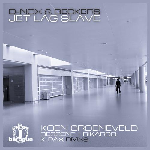 BARQ128   D-nox & Beckers - JetLag Slave - Koen Groeneveld Remix