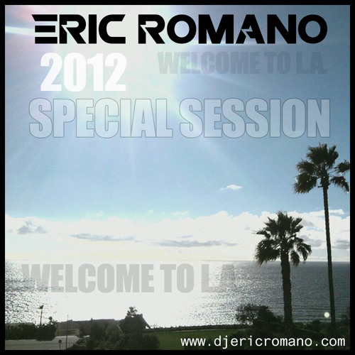 Eric Romano presents Welcome To L.A. by @djericromano