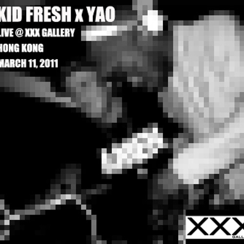 Kid Fresh x Yao - LIVE B2B @ XXX Gallery Hong Kong // March 11, 2012