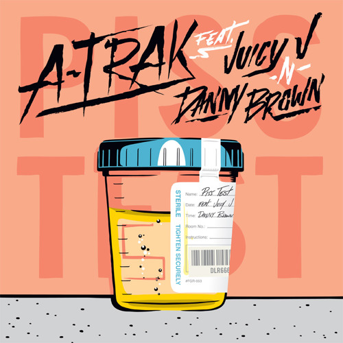 "A-Trak feat Juicy J & Danny Brown ""Piss Test"""
