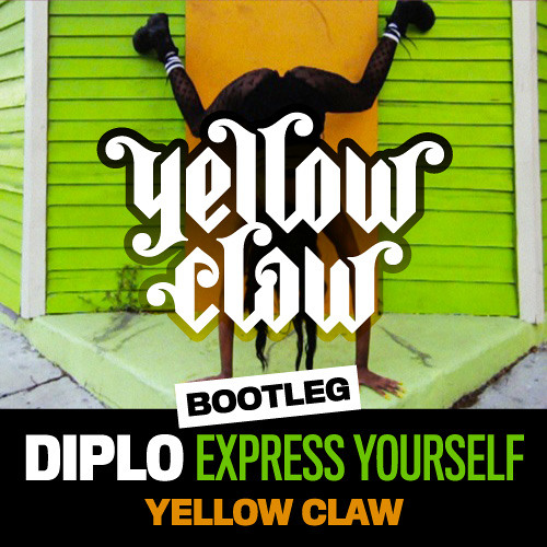 Express Yourself (Yellow Claw Bootleg)