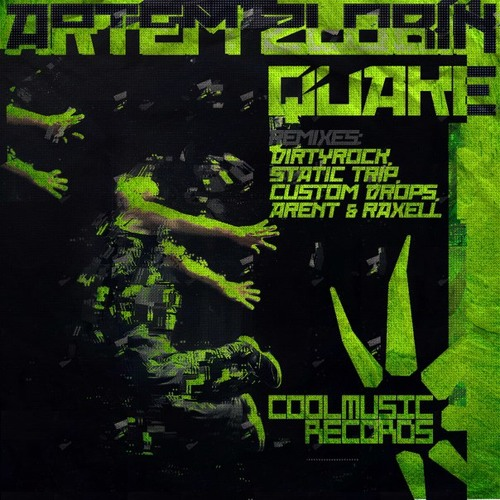 Quake (DirtyRock Remix) -Artem Zlobin **OUT NOW ON COOL MUSIC RECORDS**