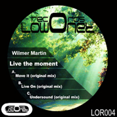 Wilmer martin- live on (original mix) LOR004 (Lowonet Records)