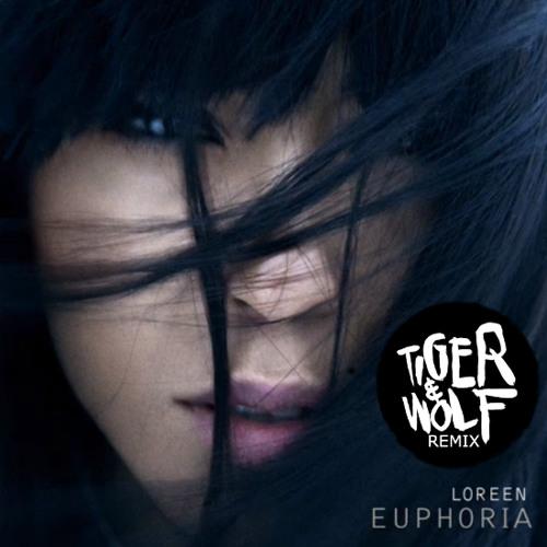 Loreen - Euphoria (Tiger & Wolf Remix) Bootleg
