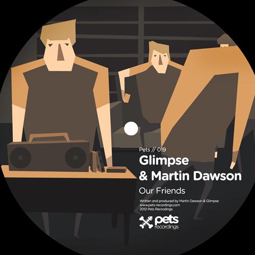 Glimpse & Martin Dawson - Our Friends Electric [Pets Recordings]