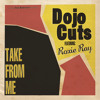 DOJO CUTS feat. ROXIE RAY - Easy To Come Home