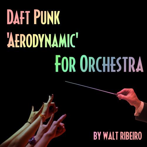 Daft Punk 'Aerodynamic' For Orchestra by Walt Ribeiro