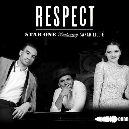 Star One feat Sarah Lillie - Respect {Clip} - Out To Buy Now!