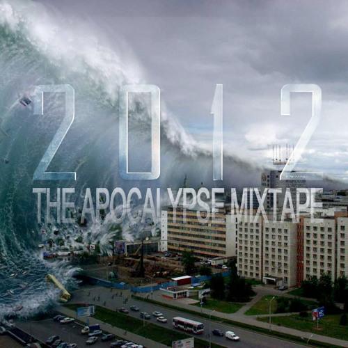 The Apocalypse Mixtape - 2012 selection