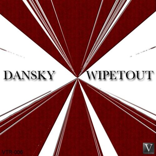 Dansky - Wipetout (Original Mix) [PREVIEW]