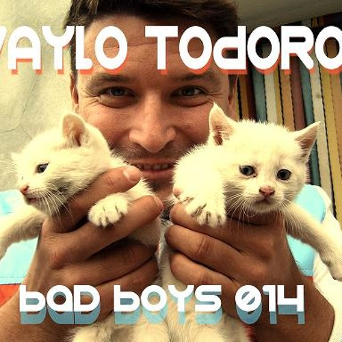 Ivaylo Todorov pres.BAD BOYS 014