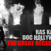 Doc Hollywood x Ras Kass - The Great Recession