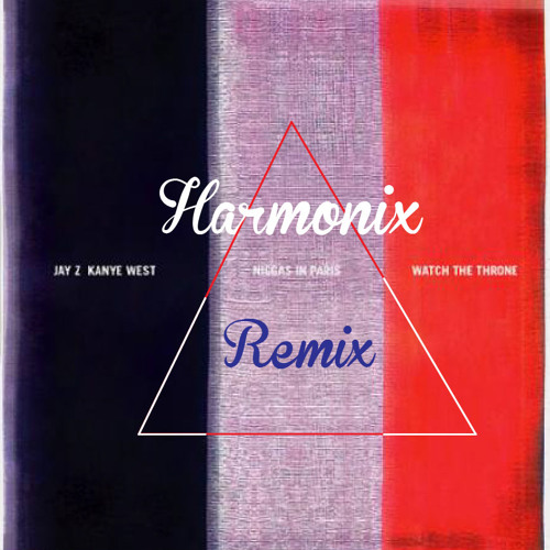 Niggas In Paris (Harmonix Remix)