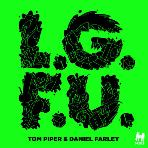Tom Piper & Daniel Farley - L.G.F.U. (Nom De Strip remix)